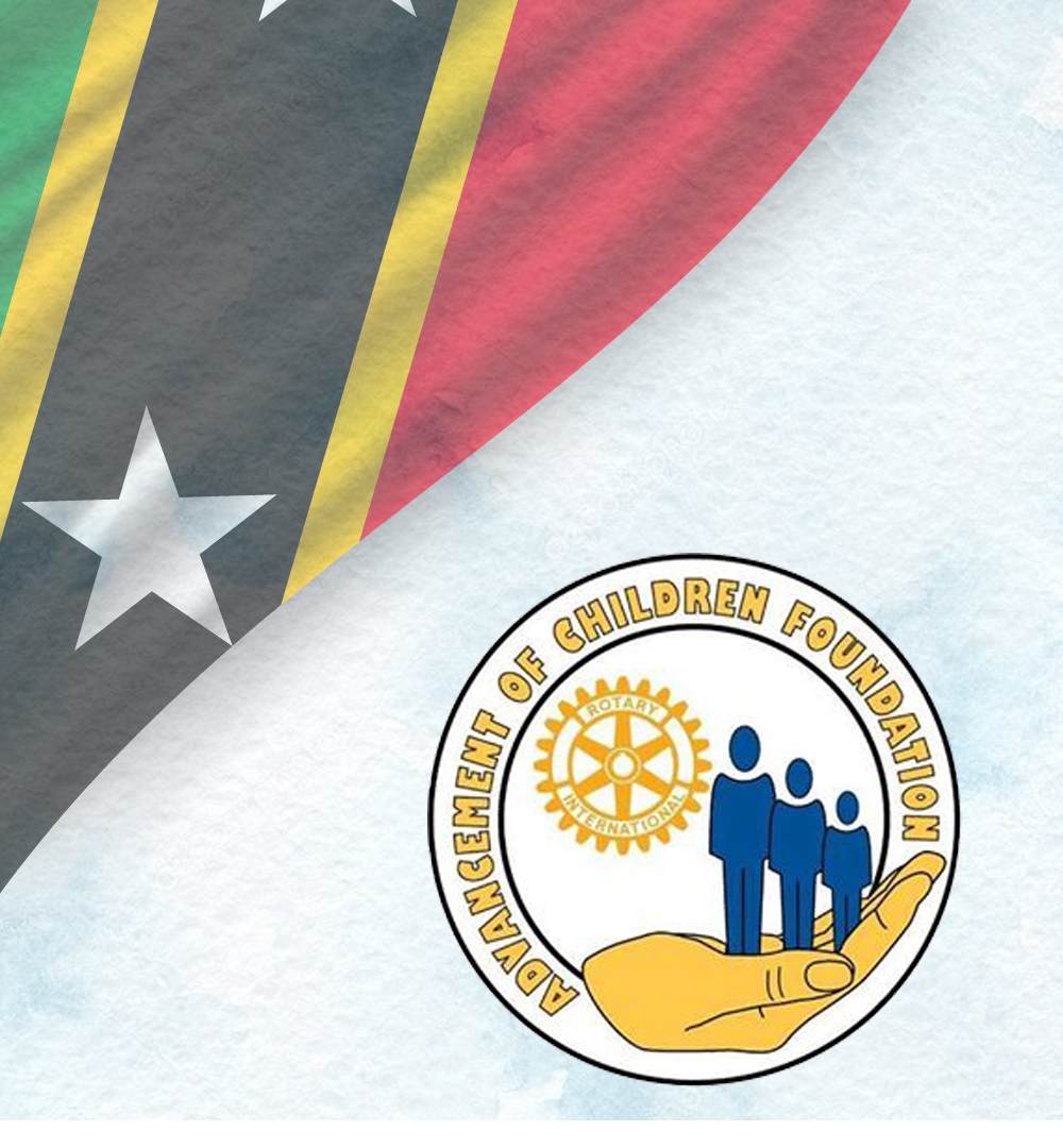 You are currently viewing Statement By The Rotary Clubs on St. Kitts & Nevis And The Board Of The Advancement Of Children Foundation
